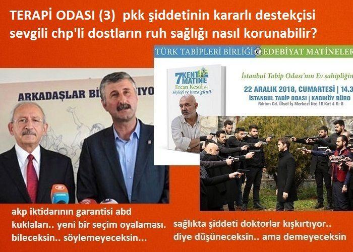 TERAPİ ODASI (3) PKK şiddetinin kararlı destekçisi sevgili CHP'li dostlarımızın ruh sağlığı nasıl korunmalı?