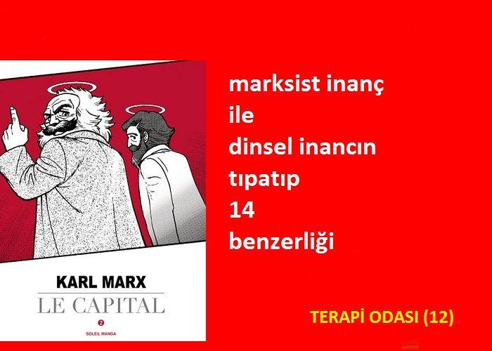 Marksist İnanç ile Dinsel İnancın Tıpatıp 14 Benzerliği – Terapi Odası (12)