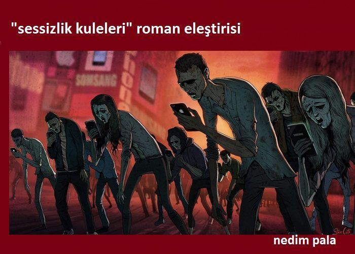 'SESSİZLİK  KULELERİ'  ROMAN  ELEŞTİRİSİ