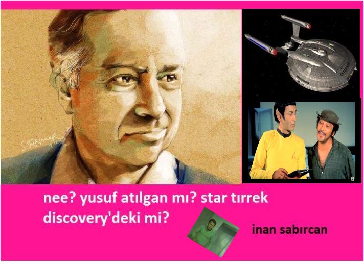 Neee! Yusuf Atılgan mı? Star Tırrek Discovery'deki mi?