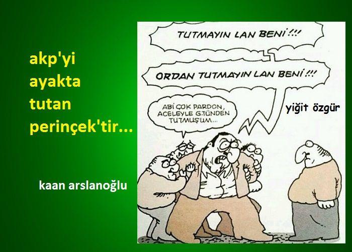 AKP'yi Ayakta Tutan Perinçek'tir