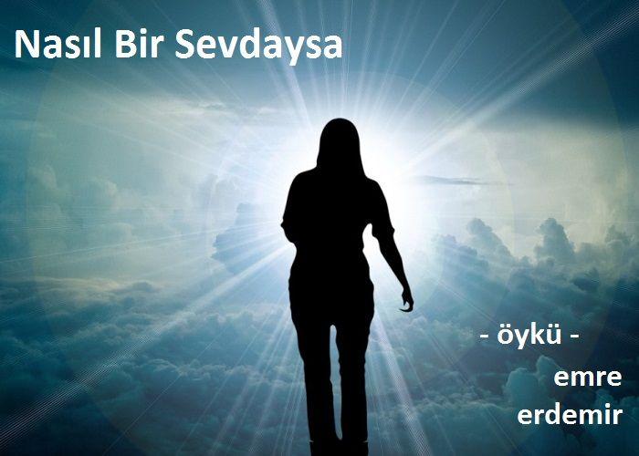 NASIL BİR SEVDAYSA