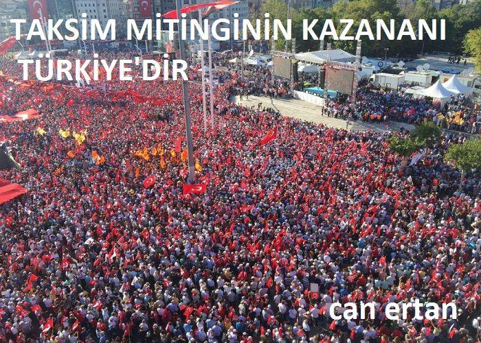 Taksim Mitingi�nin Kazanan� T�rkiye�dir.