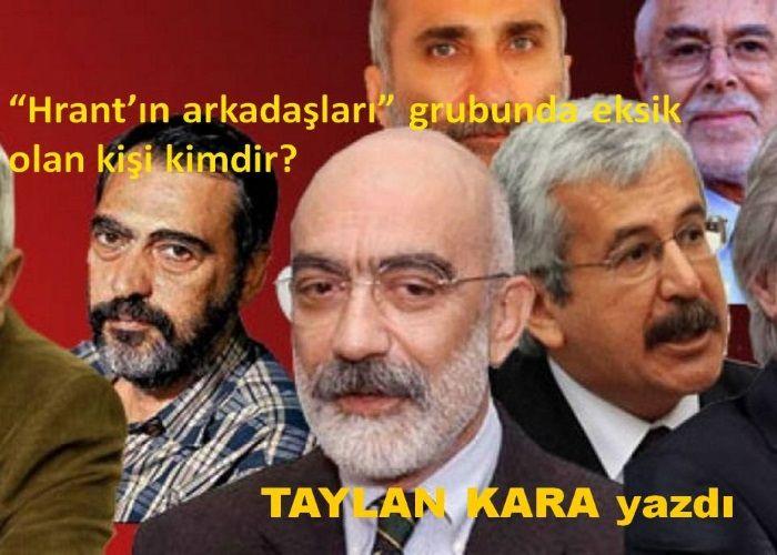 """""""Hrant'ın arkadaşları"""" grubunda eksik olan kişi kimdir?"""