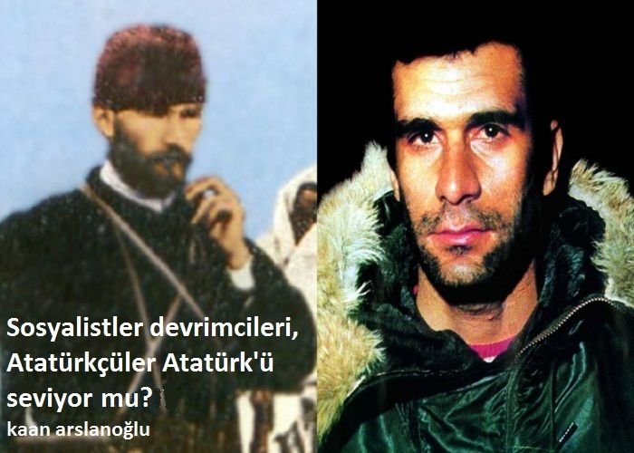 """Türkiye """"sosyalistleri"""" devrimcileri, Atatürkçüler Atatürk'ü seviyor mu?"""