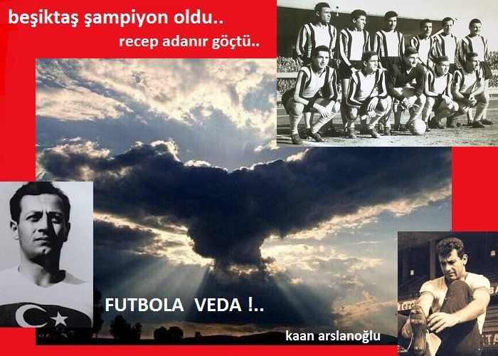 Recep Adanır Göçtü.. Beşiktaş Şampiyon Oldu.. Futbola Veda…