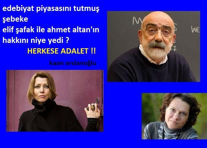 Edebiyat Piyasasını Tutmuş Şebeke, Elif Şafak ile Ahmet Altan'ın Hakkını Niye Yedi?