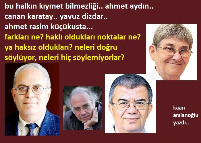 Bu Halkın Kıymet Bilmezliği.. Ahmet Aydın.. Canan Karatay.. Yavuz Dizdar.. Ahmet Rasim Küçükusta