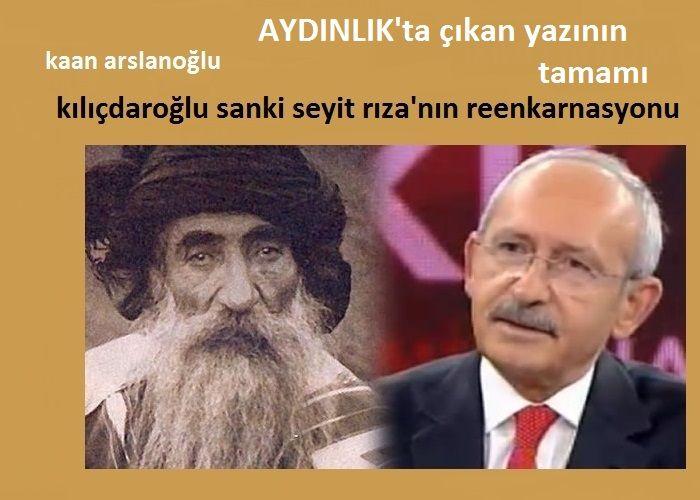 KILIÇDAROĞLU SANKİ SEYİT RIZA'nın REENKARNASYONU