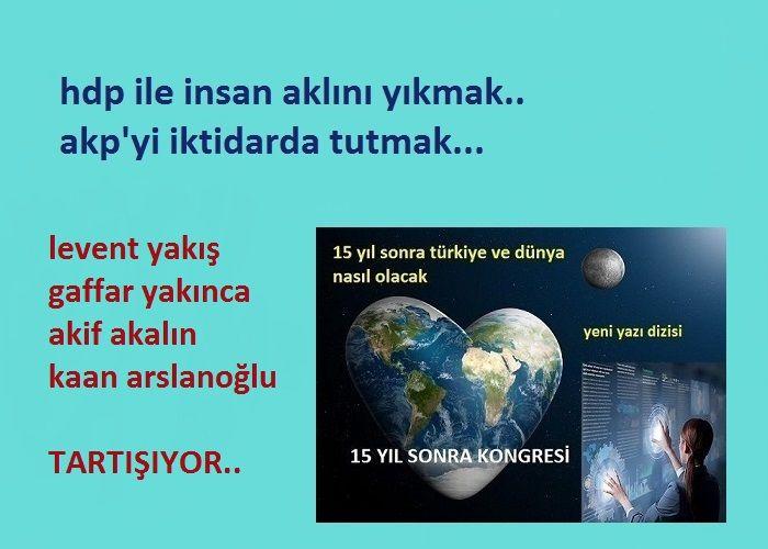 HDP İLE İNSAN AKLINI YIKMAK, AKP'Yİ İKTİDARDA TUTMAK