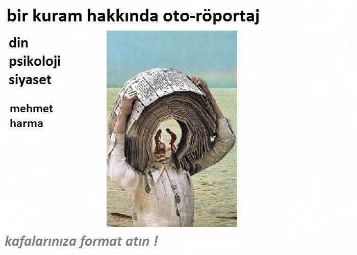 BİR KURAM HAKKINDA OTO-RÖPORTAJ