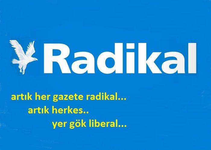 Radikal gazetesi kapandı, yaşasın yeni Radikaller!