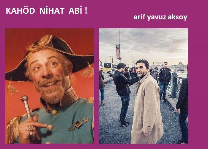 KAHÖD NİHAT ABİ !