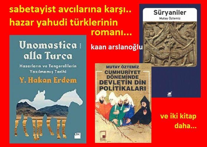 Sabetayist Avcılarına Karşı Hazar Yahudi Türklerinin Romanı ve İki Kitap Daha